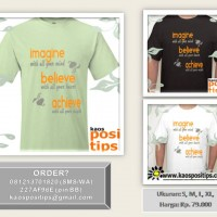 Kaos Motivasi - Imagine, Believe, Achieve