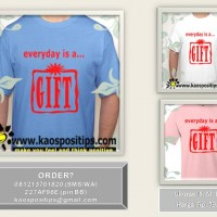 "Kaos Motivasi - ""Everyday is a Gift"""