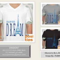 "Kaos - T-shirt ""Follow Your Dream"""