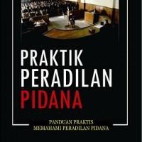 PRAKTIK PERADILAN PIDANA (Edisi Revisi)