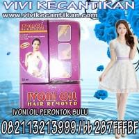 Ivoni Oil Perontok Bulu Kulit hub 082113213999 BB 287FFFBF/www.vivikecantikan.com