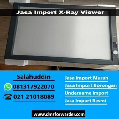 Jasa Import X- Ray Viewer   081317922070