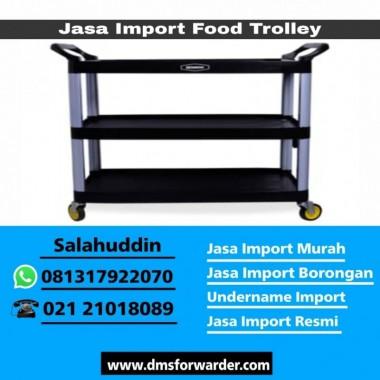 Jasa Import Food Trolley   081317922070